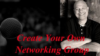 Create your own networking group