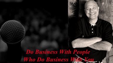 Do business with people who do business with you